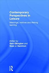 Contemporary Perspectives in Leisure: Meanings, Motives and Lifelong Learning 21064334