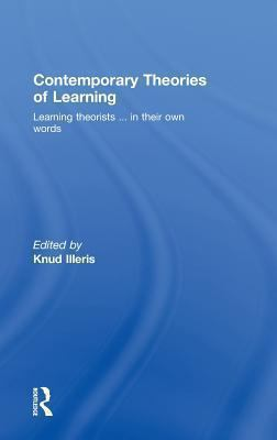 Contemporary Theories of Learning: Learning Theorists ? in Their Own Words 9780415473439