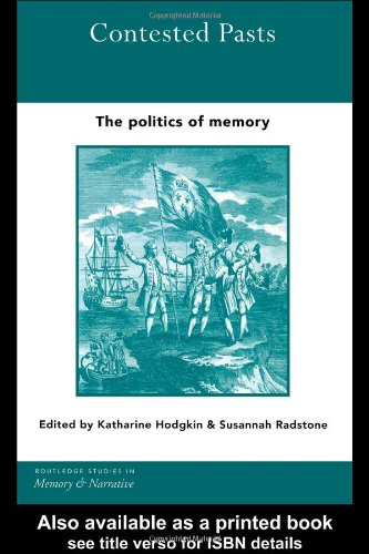 Contested Pasts: The Politics of Memory 9780415286473