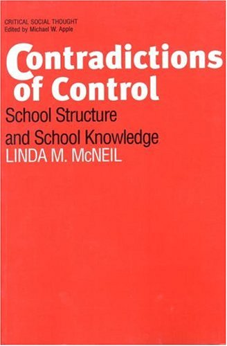 Contradictions of Control: School Structure and School Knowledge 9780415900751