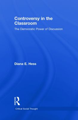 Controversy in the Classroom: The Democratic Power of Discussion 9780415962285