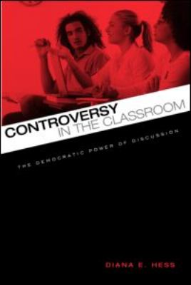 Controversy in the Classroom: The Democratic Power of Discussion 9780415962292