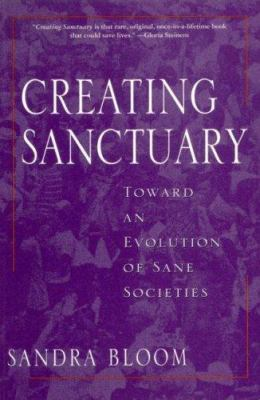 Creating Sanctuary: Toward the Evolution of Sane Societies 9780415918589