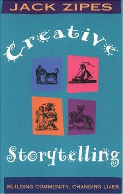 Creative Storytelling: Building Community/Changing Lives 9780415912716