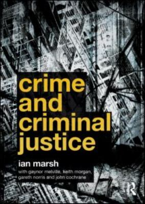 Crime and Criminal Justice. by Ian Marsh ... [Et Al.] 9780415581523
