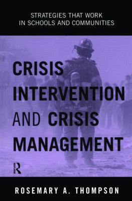 Crisis Intervention and Crisis Management: Strategies That Work in Schools and Communities 9780415944946