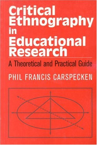 Critical Ethnography in Educational Research: A Theoretical and Practical Guide 9780415904933