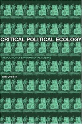 Critical Political Ecology: The Politics of Environmental Science 9780415185639