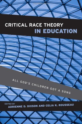 Critical Race Theory in Education: All God's Children Got a Song 9780415952927