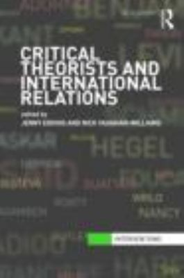 Critical Theorists and International Relations 9780415474665