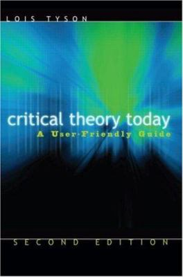 Critical Theory Today: A User-Friendly Guide 9780415974103