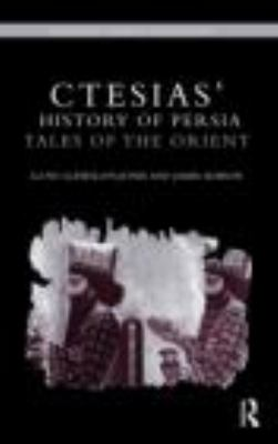 Ctesias' 'History of Persia': Tales of the Orient