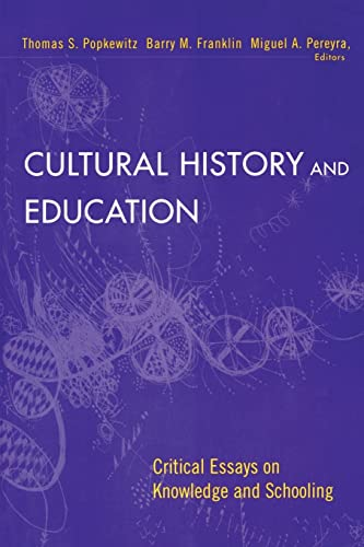 Cultural History and Education: Critical Essays on Knowledge and Schooling 9780415928069