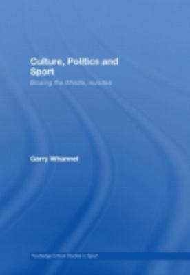 Culture, Politics and Sport: Blowing the Whistle, Revisited 9780415417068