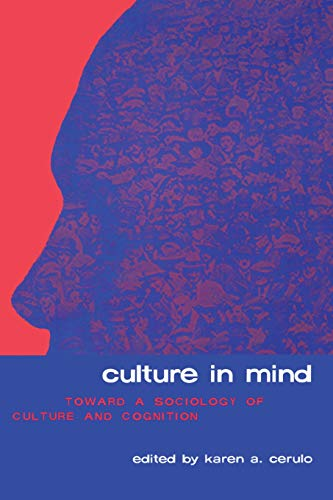 Culture in Mind: Toward a Sociology of Culture and Cognition 9780415929448