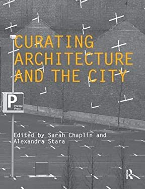 Curating Architecture and the City 9780415489836
