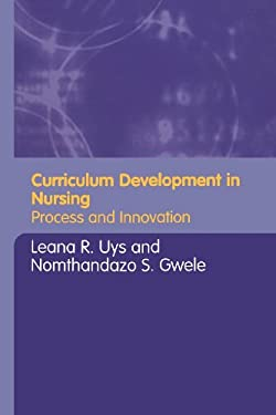 Curriculum Development in Nursing: Process and Innovations 9780415346306