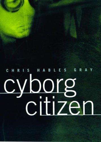 Cyborg Citizen: Politics in the Posthuman Age 9780415919791