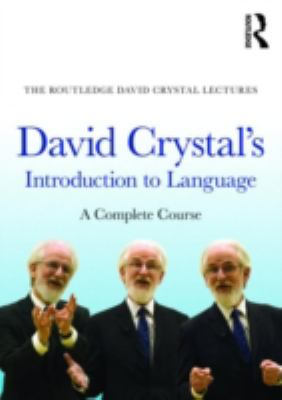 David Crystal's Introduction to Language: A Complete Course 9780415602679