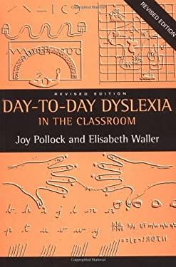 Day-To-Day Dyslexia in the Classroom 9780415111324