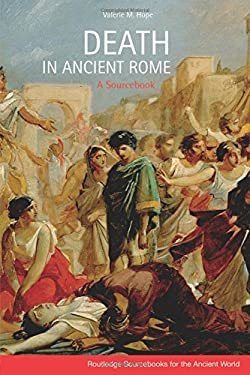 Death in Ancient Rome: A Sourcebook 9780415331586