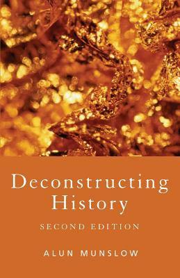 Deconstructing History 9780415391443