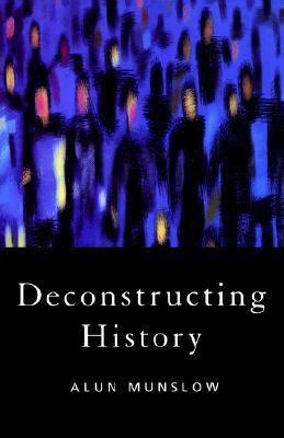 Deconstructing History 9780415131933