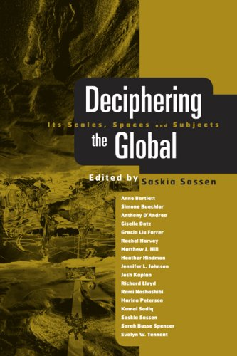 Decphering the Global: Its Scales, Spaces and Subjects 9780415957335