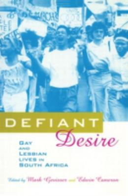 Defiant Desire: Gay and Lesbian Lives in South Africa 9780415910613