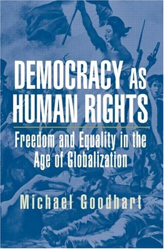 Democracy as Human Rights: Freedom and Equality in the Age of Globalization 9780415951784