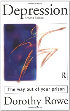 Depression: The Way Out of Your Prison 9780415144827