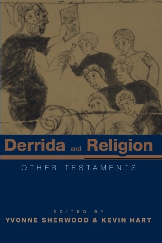 Derrida and Religion: Other Testaments 9780415968898