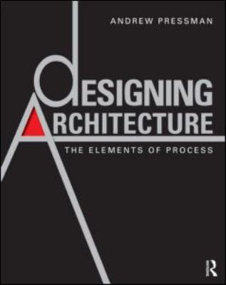 Designing Architecture: The Elements of Process 9780415595162