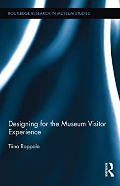Designing for the Museum Visitor Experience 9780415891844