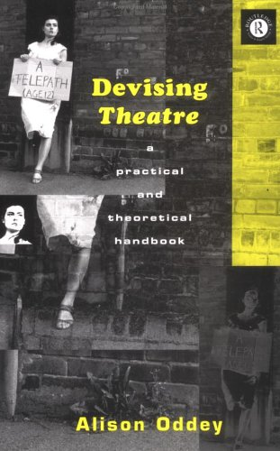 Devising Theatre: A Practical and Theoretical Handbook 9780415049009
