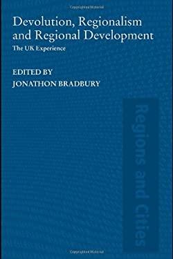 Devolution, Regionalism and Regional Development: The UK Experience 9780415323611