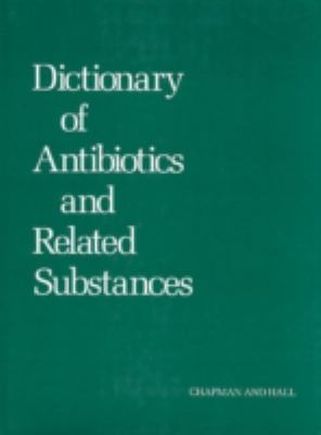 Dictionary of Antibiotics & Related Substances [With CDROM] 9780412254505