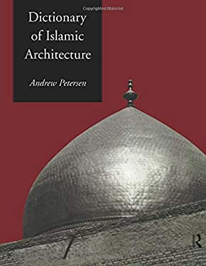 Dictionary of Islamic Architecture 9780415213325