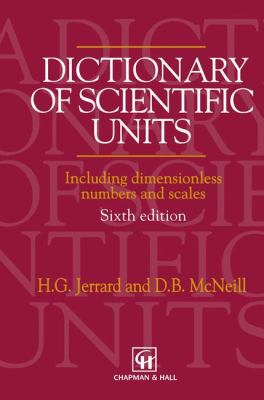 Dictionary of Scientific Units Inclusing Dimensionless Numbers and Scales 9780412467202