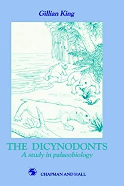 Dicynodonts: A Study in Palaeobiology 9780412330803