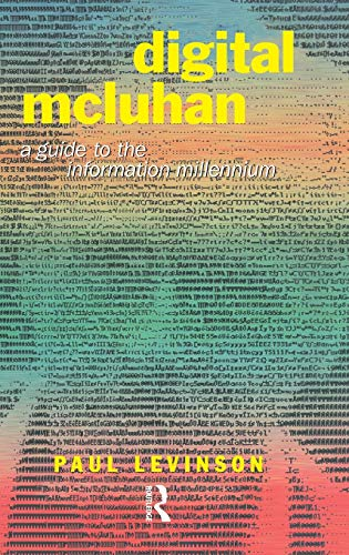 Digital McLuhan: A Guide to the Information Millennium 9780415192514