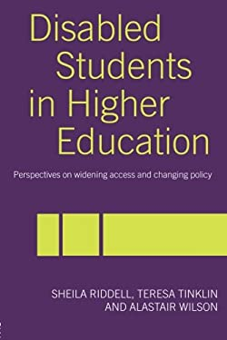 Disabled Students in Higher Education: Perspectives on Widening Access and Changing Policy 9780415340793