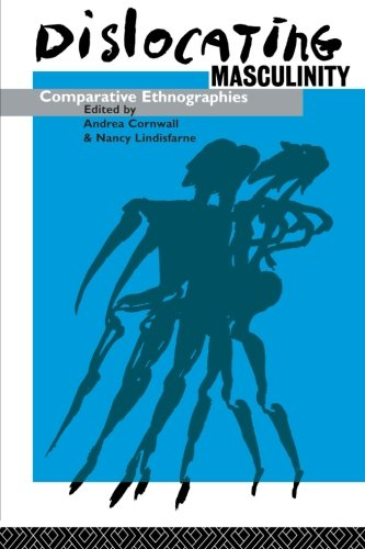 Dislocating Masculinity: Comparative Ethnographies 9780415079426