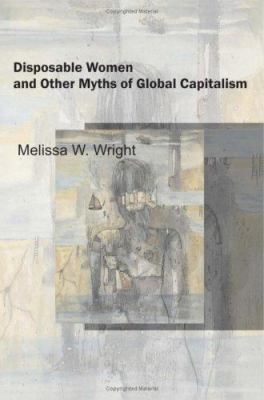 Disposable Women and Other Myths of Global Capitalism 9780415951456