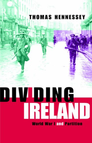 Dividing Ireland : World War One and Partition
