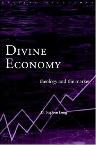 Divine Economy: Theology and the Market 9780415226721