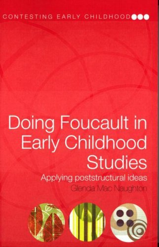 Doing Foucault in Early Childhood Studies: Applying Post-Structural Ideas 9780415321006