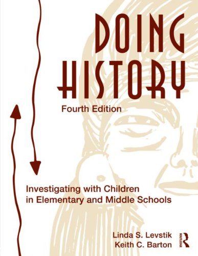 Doing History: Investigating with Children in Elementary and Middle School 9780415873017