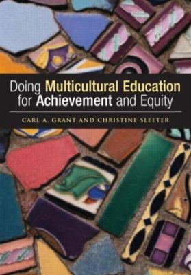 Doing Multicultural Education for Achievement and Equity 9780415951845