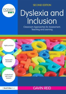 Dyslexia and Inclusion: Classroom Approaches for Assessment, Teaching and Learning - 2nd Edition